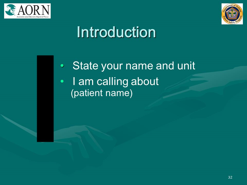 Introduction I State your name and unit I am calling about