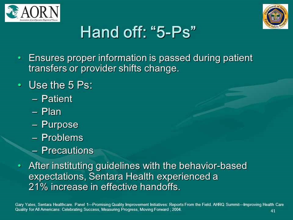 Hand off: 5-Ps Use the 5 Ps: