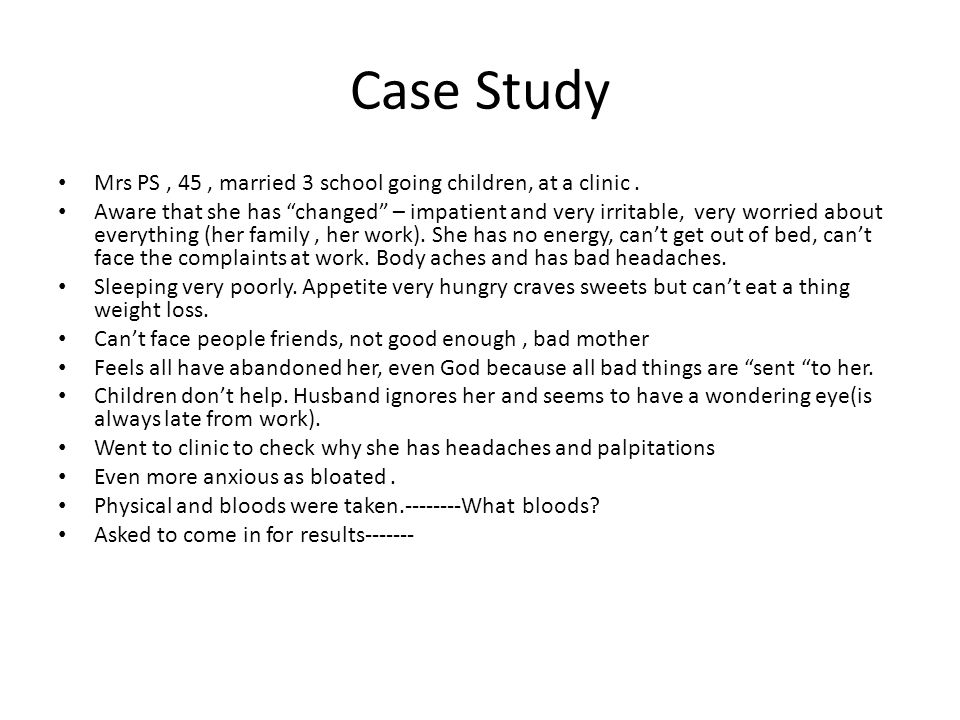 Case Study Mrs PS , 45 , married 3 school going children, at a clinic .