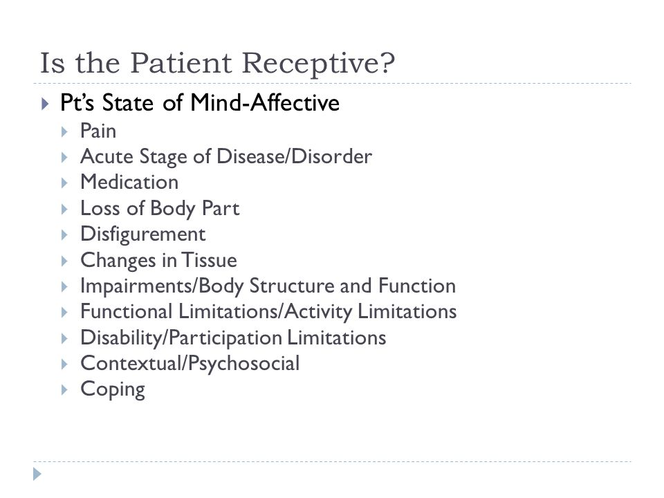 Is the Patient Receptive
