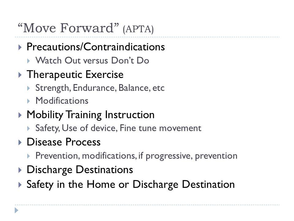 Move Forward (APTA) Precautions/Contraindications