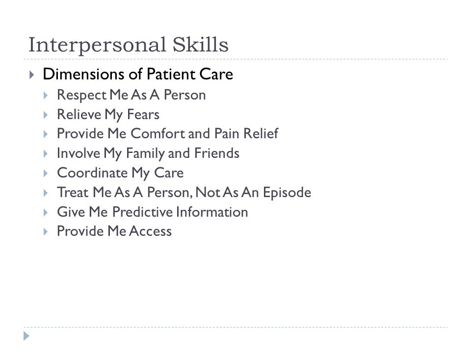 Interpersonal Skills Dimensions of Patient Care Respect Me As A Person