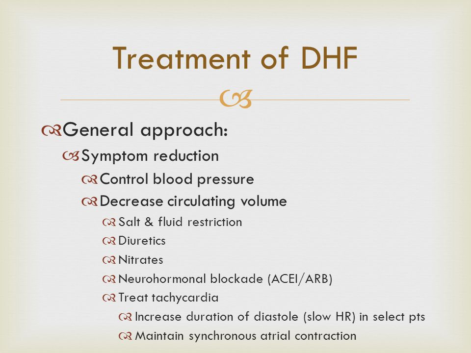 Treatment of DHF General approach: Symptom reduction