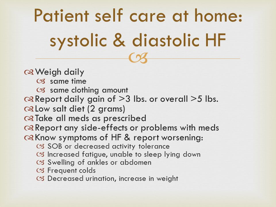Patient self care at home: systolic & diastolic HF