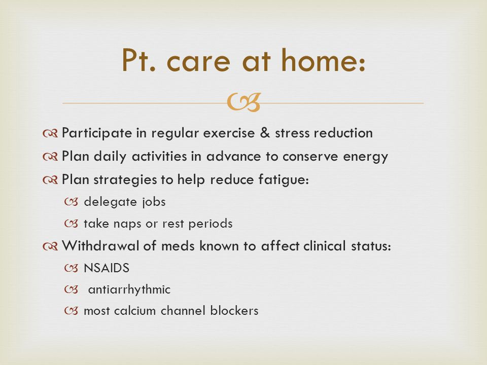 Pt. care at home: Participate in regular exercise & stress reduction