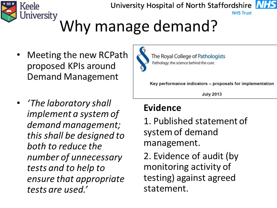 Why manage demand Meeting the new RCPath proposed KPIs around Demand Management.