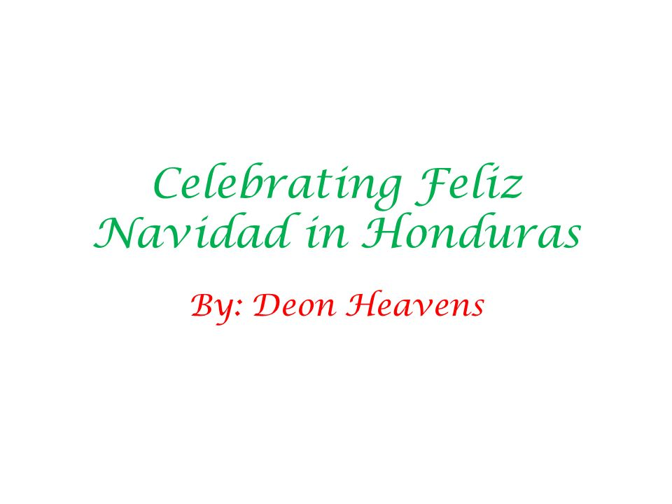 Celebrating Feliz Navidad in Honduras