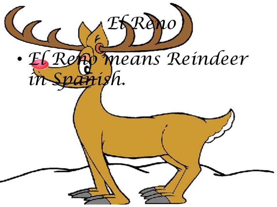 El Reno El Reno means Reindeer in Spanish.