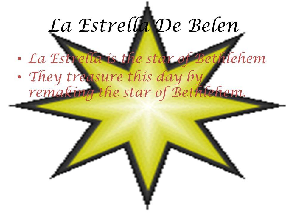 La Estrella De Belen La Estrella is the star of Bethlehem