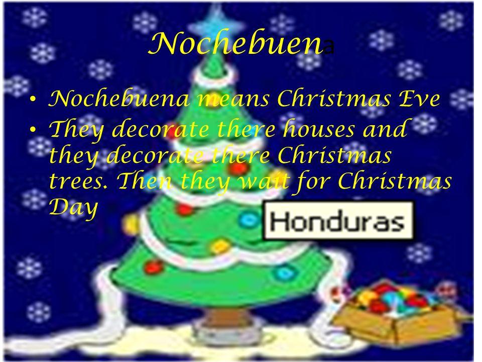 Nochebuena Nochebuena means Christmas Eve