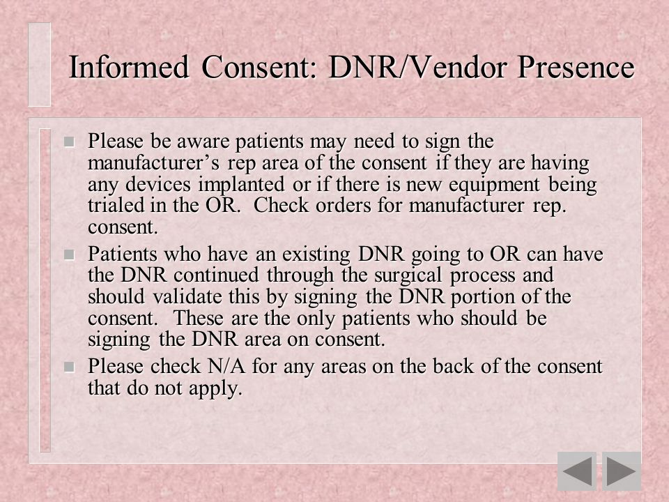 Informed Consent: DNR/Vendor Presence