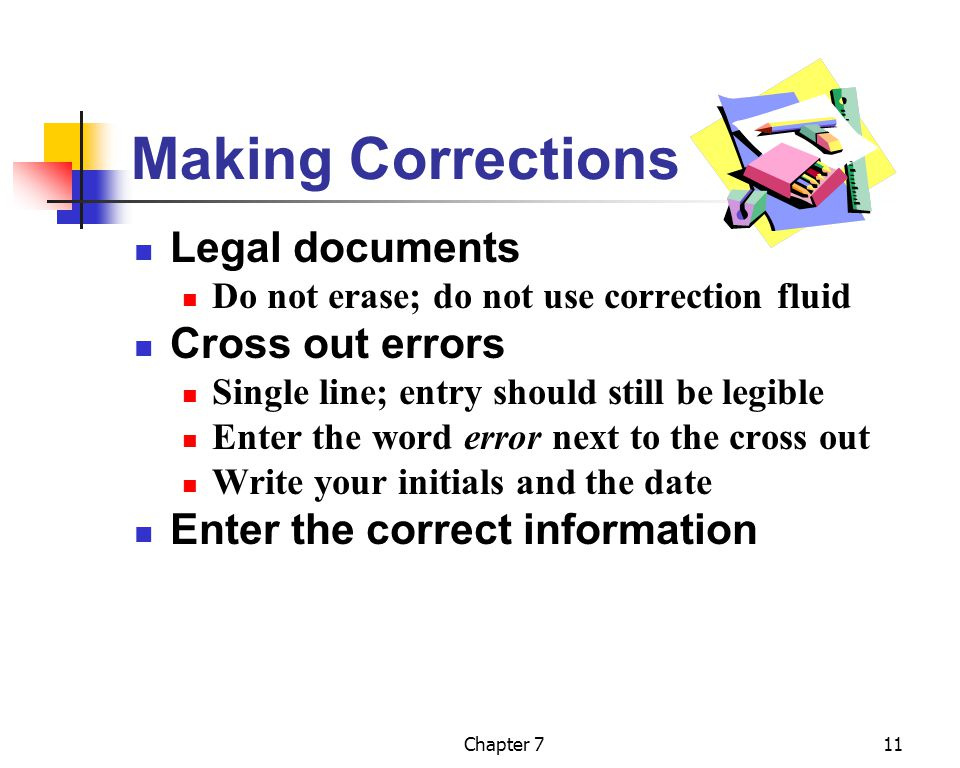 Making Corrections Legal documents Cross out errors
