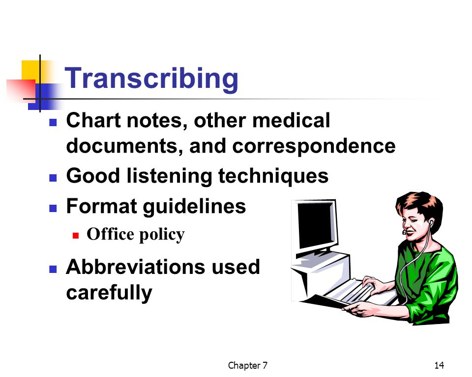 Transcribing Chart notes, other medical documents, and correspondence