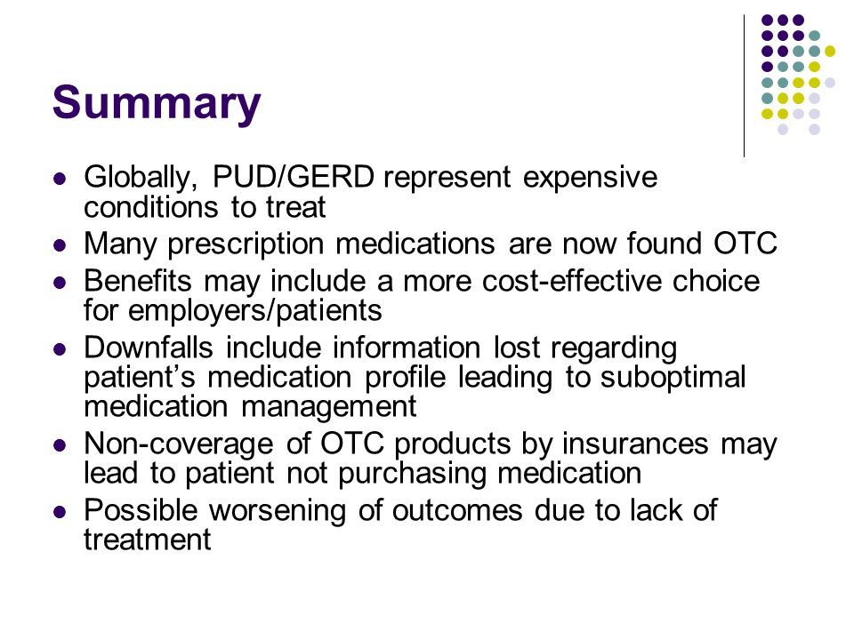 Summary Globally, PUD/GERD represent expensive conditions to treat