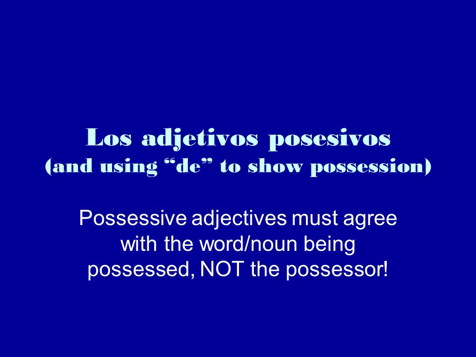 Los adjetivos posesivos (and using de to show possession)