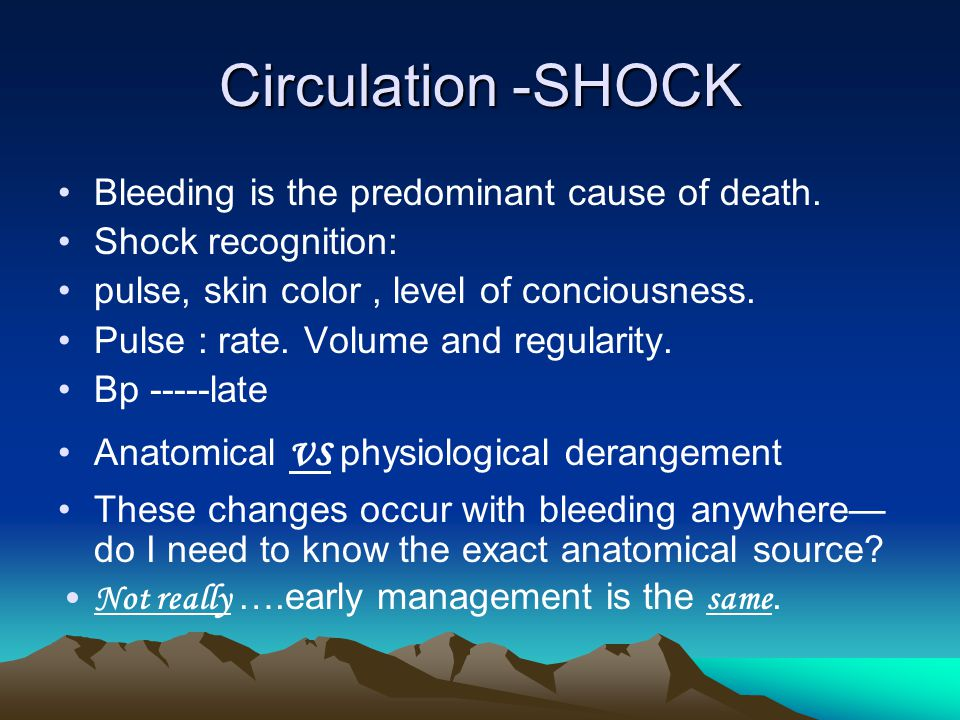 Circulation -SHOCK Bleeding is the predominant cause of death.