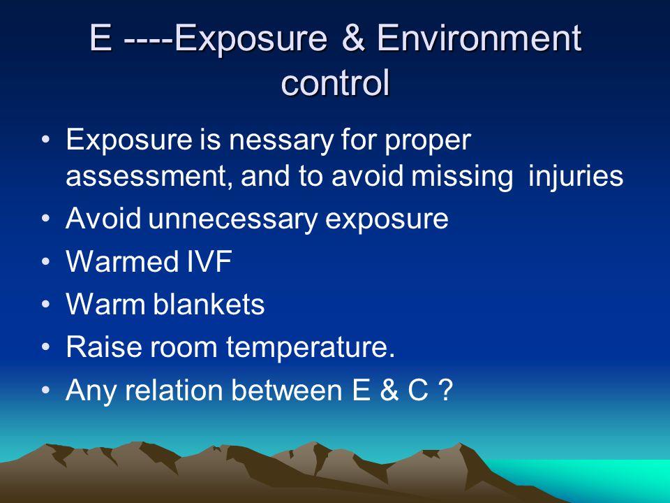 E ----Exposure & Environment control