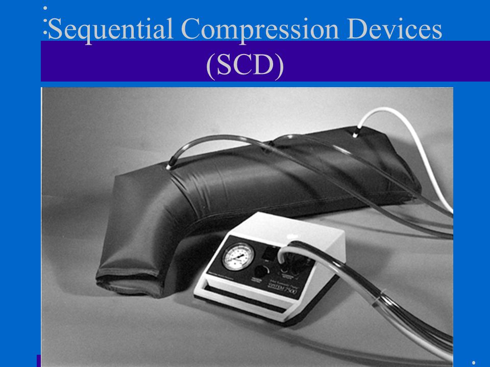 Sequential Compression Devices (SCD)