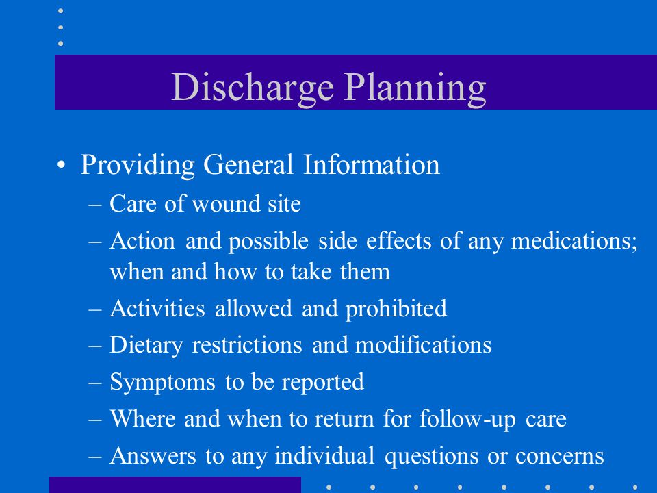Discharge Planning Providing General Information Care of wound site