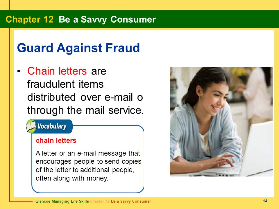 Guard Against Fraud Chain letters are fraudulent items distributed over  or through the mail service.