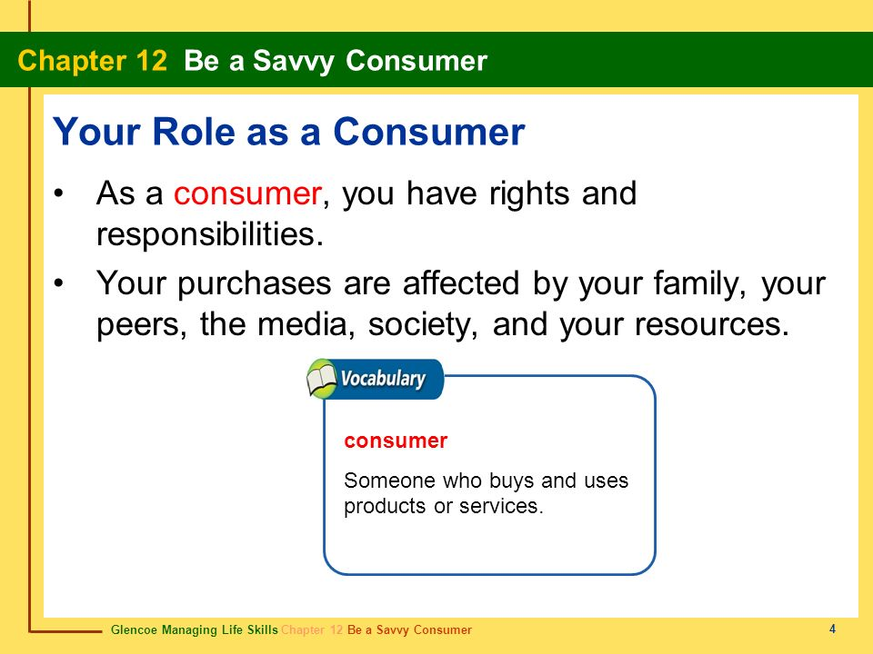 Your Role as a Consumer As a consumer, you have rights and responsibilities.