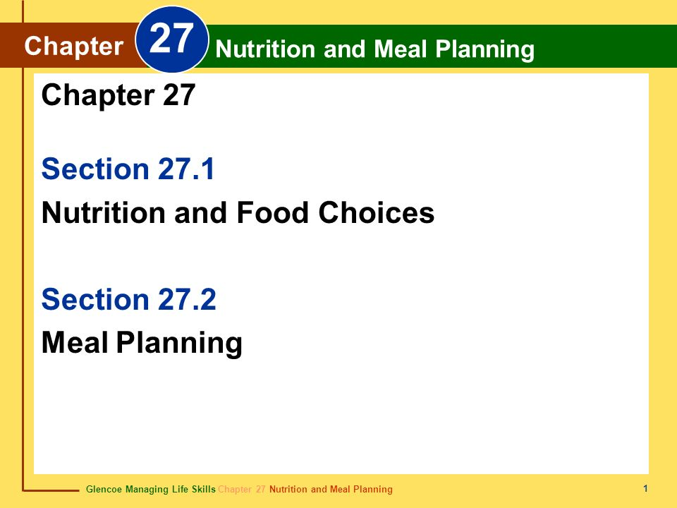 27 Chapter 27 Section 27.1 Nutrition and Food Choices Section 27.2