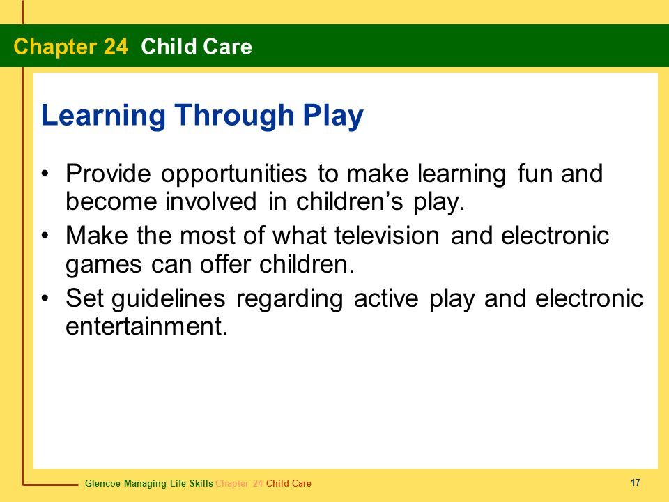 Learning Through Play Provide opportunities to make learning fun and become involved in children's play.