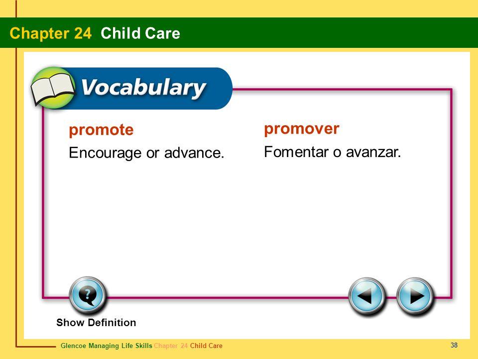 promote promover Encourage or advance. Fomentar o avanzar.