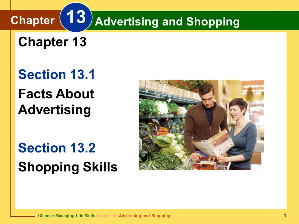 13 Chapter 13 Section 13.1 Facts About Advertising Section 13.2