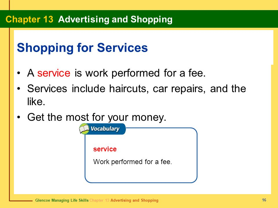 Shopping for Services A service is work performed for a fee.