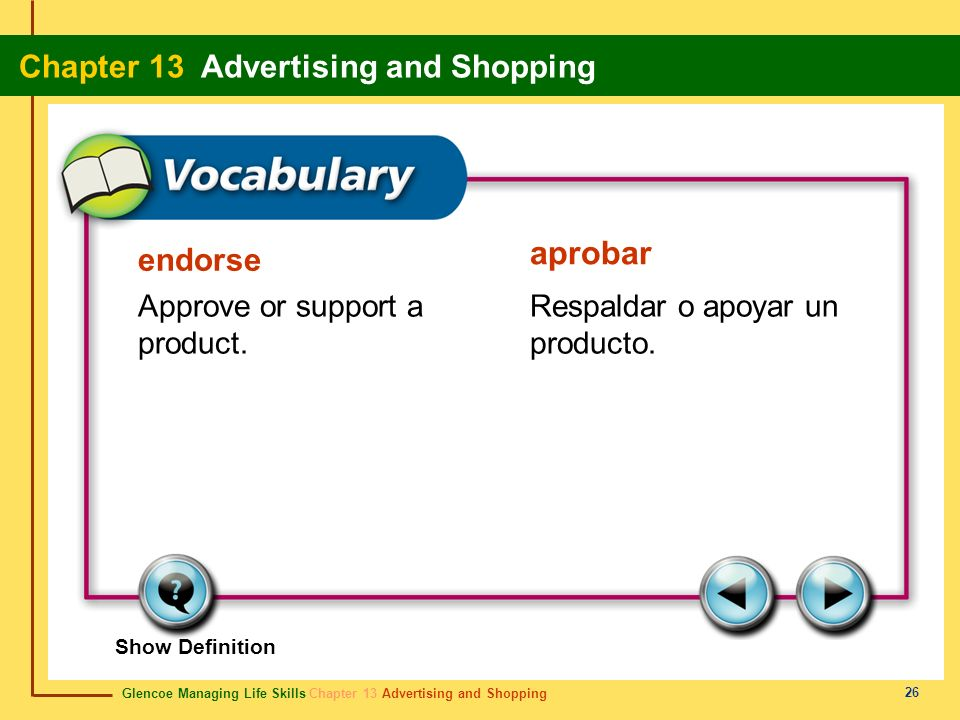 aprobar endorse Approve or support a product.