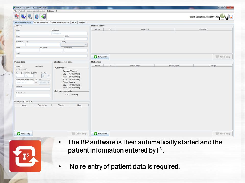 The BP software is then automatically started and the patient information entered by I3 .