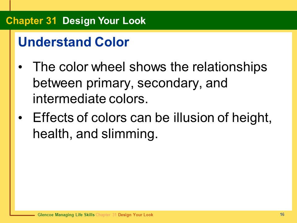 Effects of colors can be illusion of height, health, and slimming.
