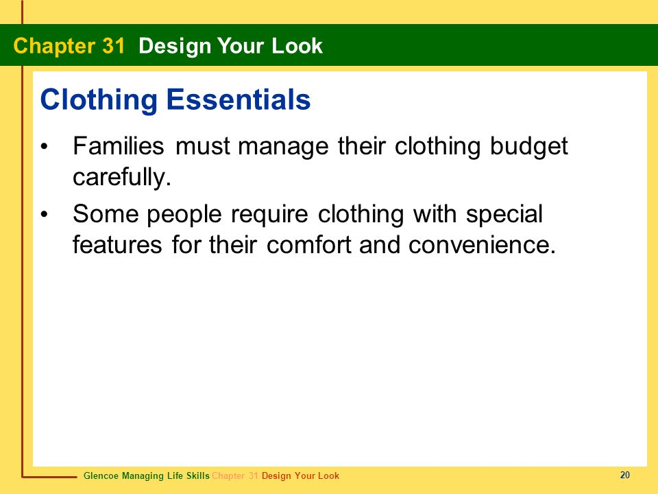 Clothing Essentials Families must manage their clothing budget carefully.