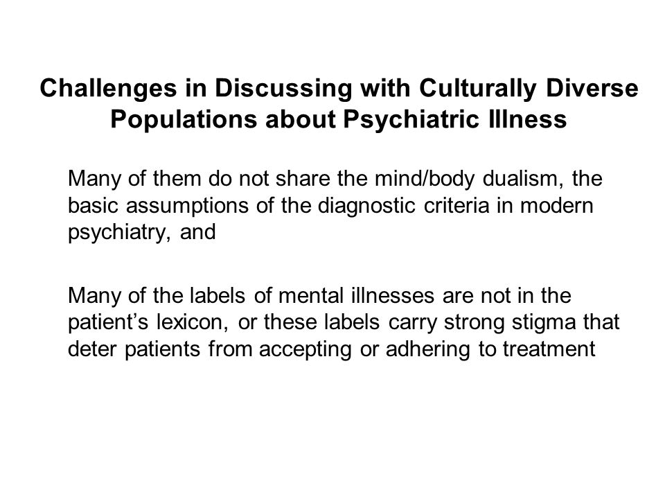 Challenges in Discussing with Culturally Diverse Populations about Psychiatric Illness