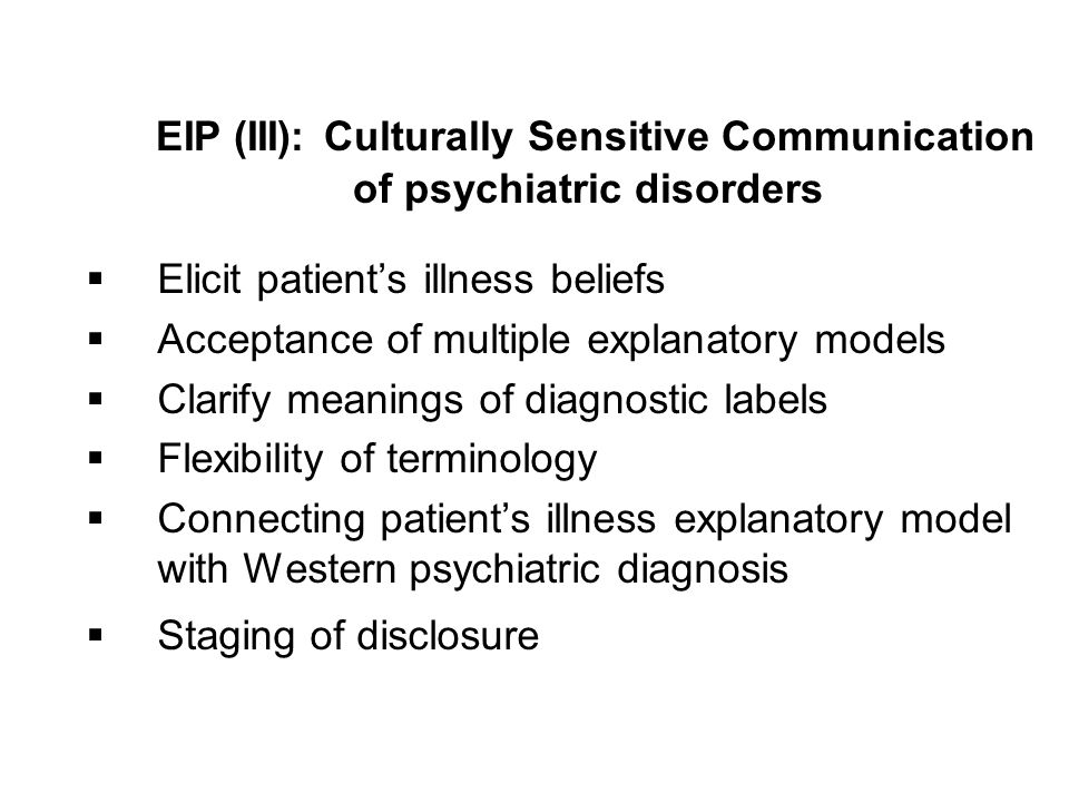 EIP (III): Culturally Sensitive Communication of psychiatric disorders