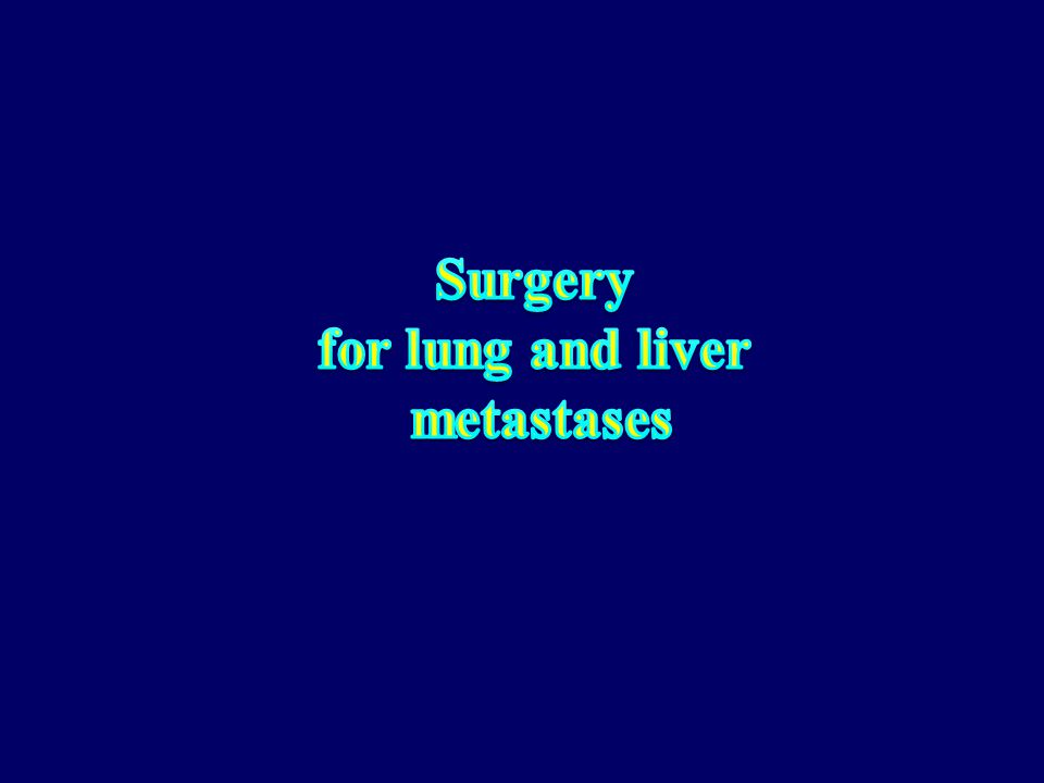 Surgery for lung and liver metastases