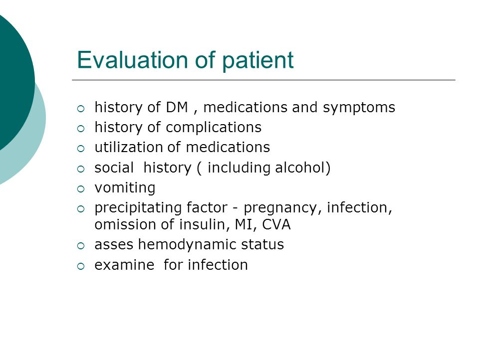 Evaluation of patient history of DM , medications and symptoms
