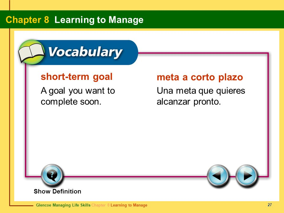 short-term goal meta a corto plazo A goal you want to complete soon.