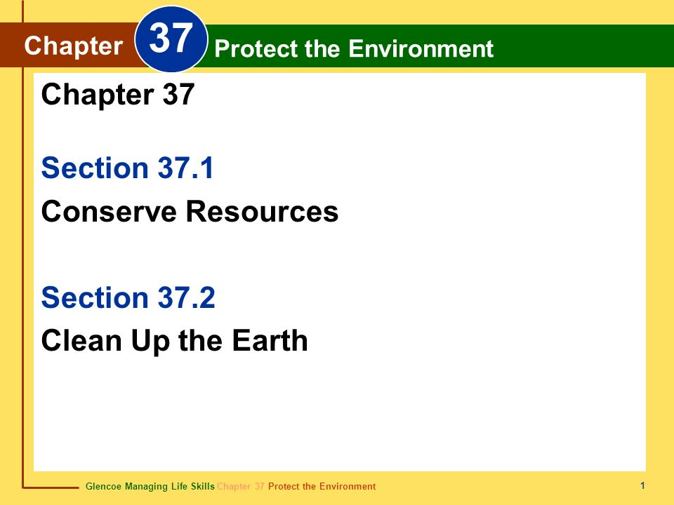 37 Chapter 37 Section 37.1 Conserve Resources Section 37.2