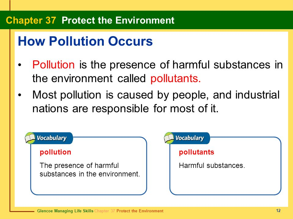 How Pollution Occurs Pollution is the presence of harmful substances in the environment called pollutants.
