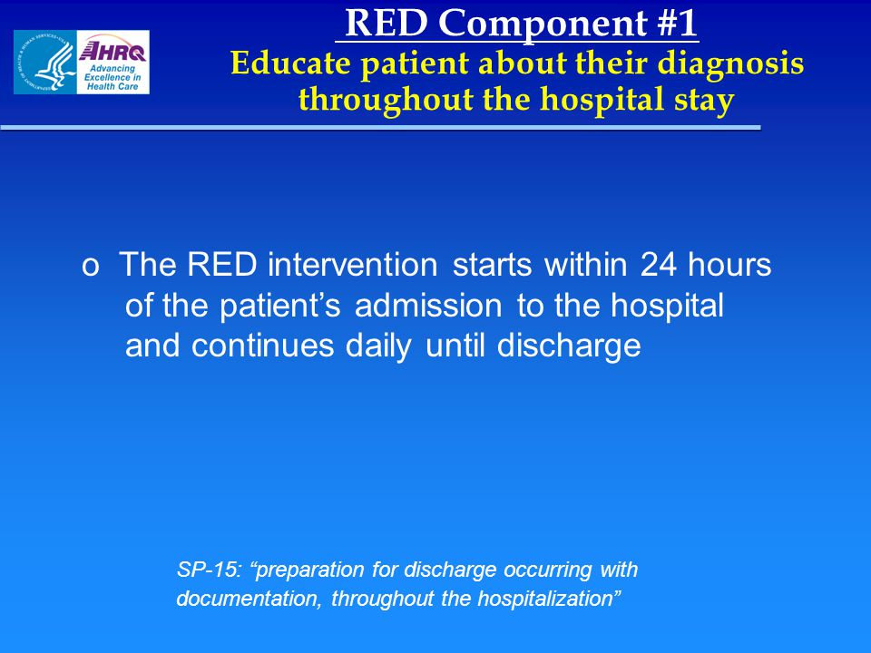 RED Component #1 Educate patient about their diagnosis throughout the hospital stay