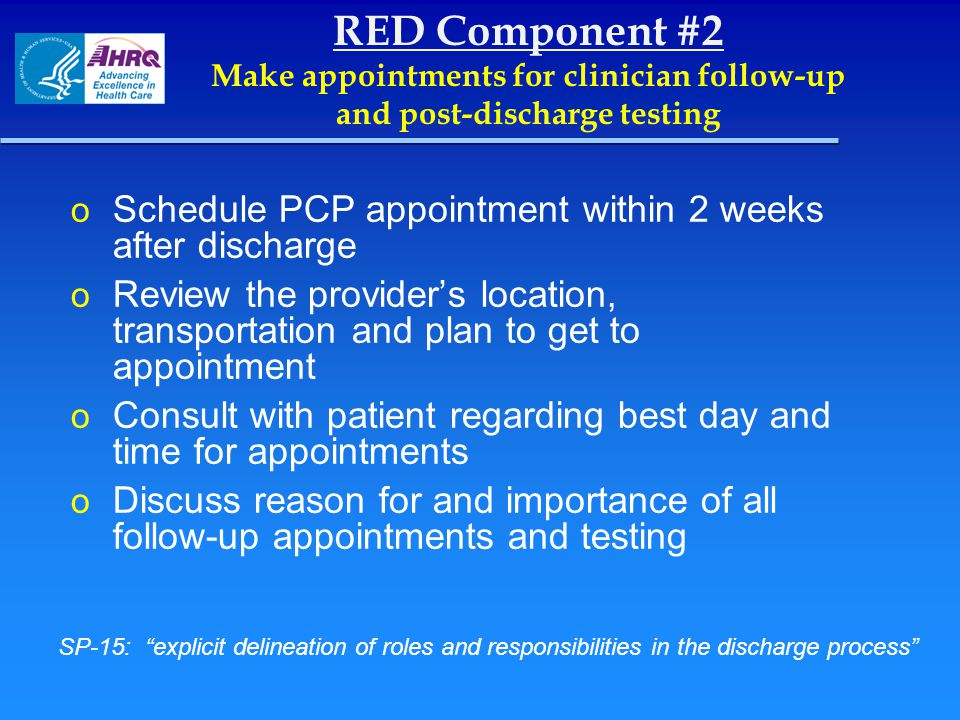 Make appointments for clinician follow-up and post-discharge testing