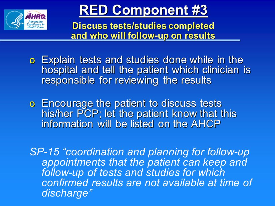RED Component #3 Discuss tests/studies completed and who will follow-up on results
