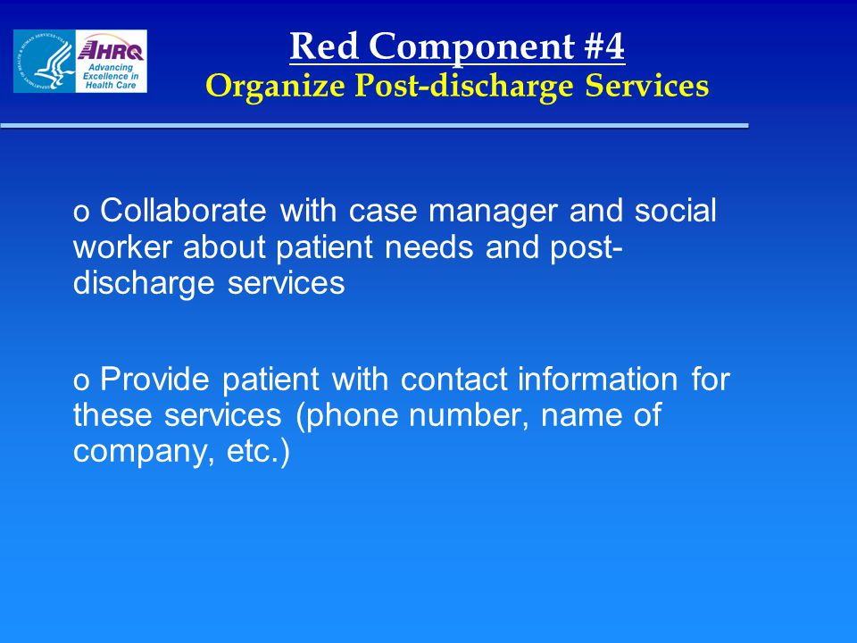 Red Component #4 Organize Post-discharge Services