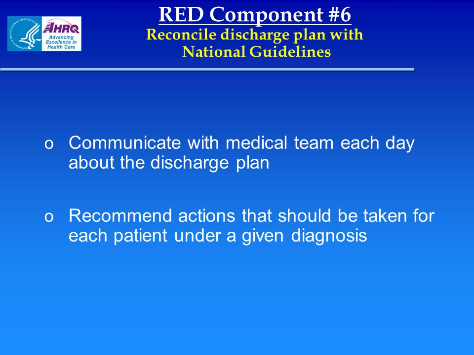RED Component #6 Reconcile discharge plan with National Guidelines