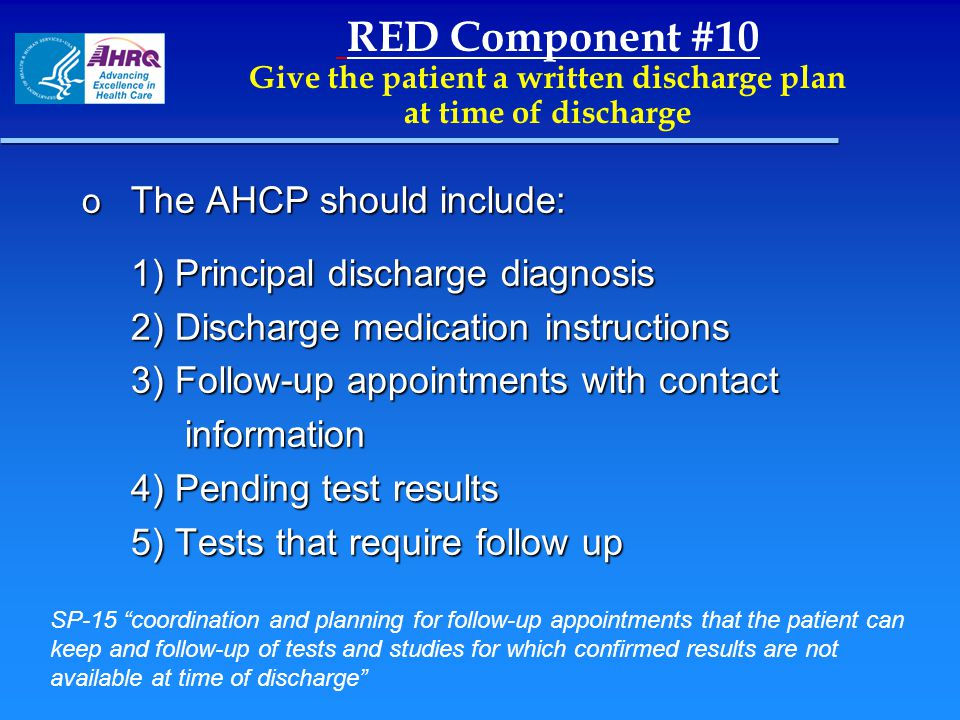 RED Component #10 Give the patient a written discharge plan at time of discharge