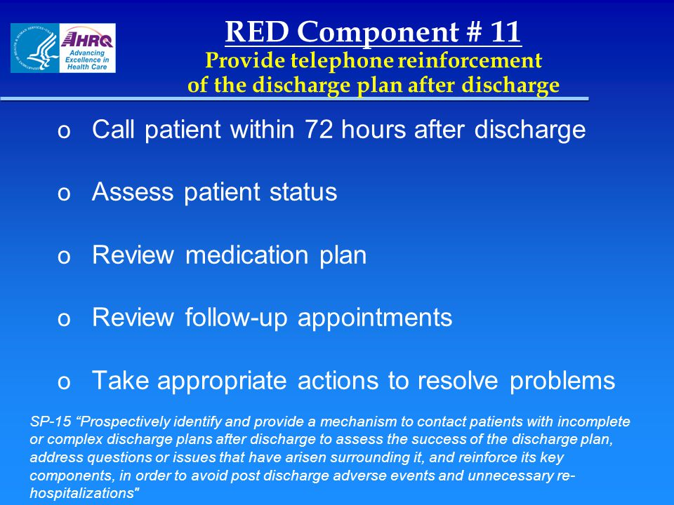 RED Component # 11 Provide telephone reinforcement of the discharge plan after discharge