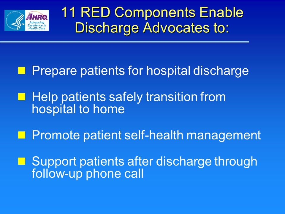 11 RED Components Enable Discharge Advocates to: