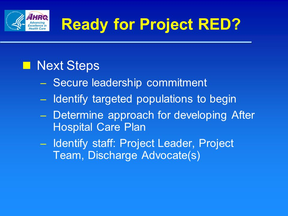 Ready for Project RED Next Steps Secure leadership commitment